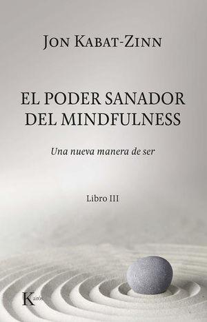 PODER SANADOR DEL MINDFULNESS, EL. LIBRO III
