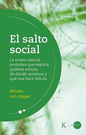 El salto social. La nueva ciencia evolutiva que explica quiénes somos, de dónde venimos y que nos hace felices