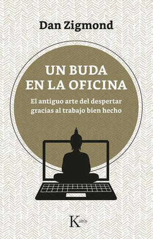 Un Buda en la oficina: el antiguo arte de despertar gracias al trabajo bien hecho