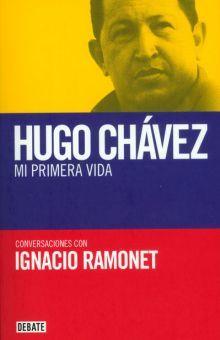 HUGO CHAVEZ MI PRIMERA VIDA