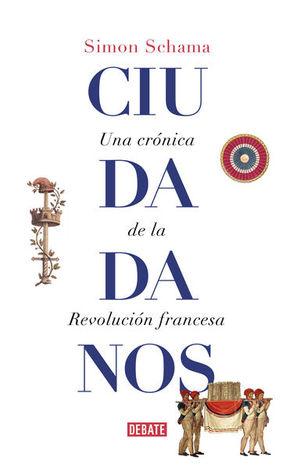 CIUDADANOS. UNA CRONICA DE LA REVOLUCION FRANCESA / PD.