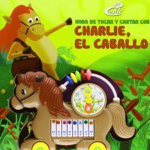 HORA DE TOCAR Y CANTAR CON CHARLIE EL CABALLO / PD.