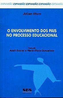 O ENVOLVIMENTO DOS PAIS NO PROCESSO EDUCACIONAL