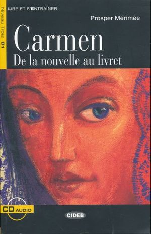 CARMEN DE LA NOUVELLE AU LIVRET (INCLUYE CD)