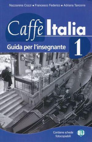 CAFFE ITALIA 1. GUIDA PER L INSEGNANTE