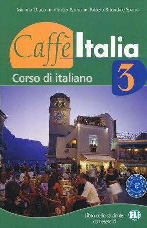 CAFFE ITALIA 3. CORSO DI ITALIANO B2 (INCLUYE CD)