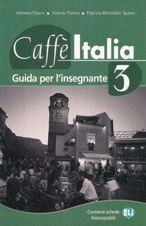 CAFFE ITALIA 3. GUIDA PER L INSEGNANTE