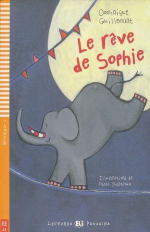 LE REVE DE SOPHIE. A0 NIVEAU 1 (INCLUYE CD)