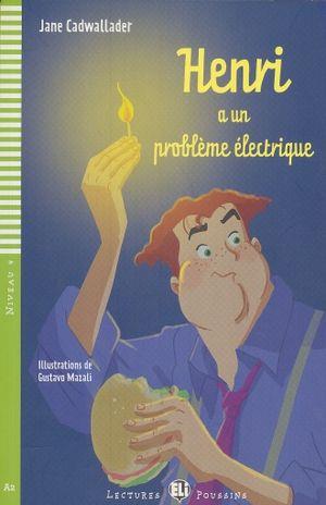 HENRI A UN PROBLEME ELECTRIQUE. A2 NIVEAU 4 (INCLUYE CD)