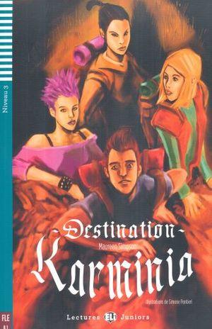 DESTINATION KARMINIA. NIVEAU 3 (INCLUYE CD)