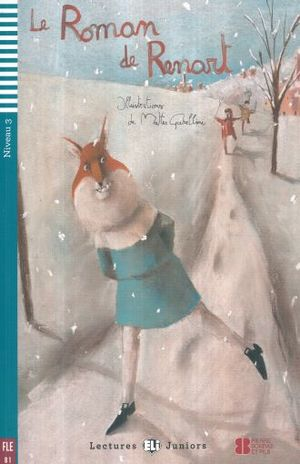 LE ROMAN DE RENART. B1 NIVEAU 3 (INCLUYE CD)