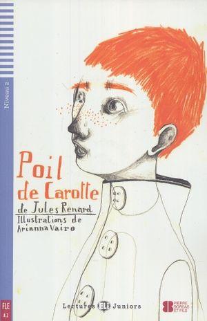 POIL DE CAROTTE. A2 NIVEAU 2 (INCLUYE CD)