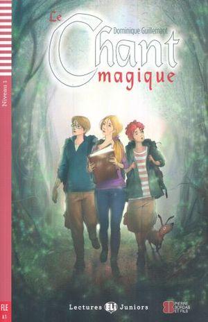 CHANT MAGIQUE, LE. A1 NIVEAU 1(INCLUYE CD)