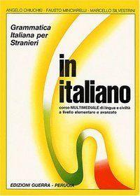 IN ITALIANO CORSO MULTIMEDIALE DI LINGUA E CIVILTA VOLUME UNICO