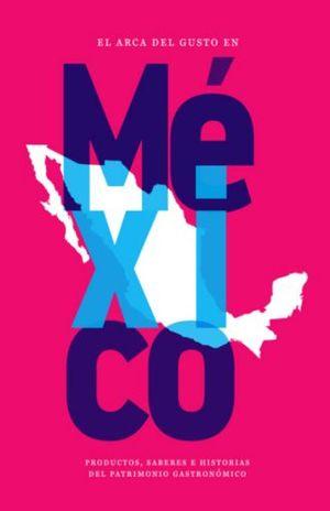 ARCA DEL GUSTO EN MEXICO, EL