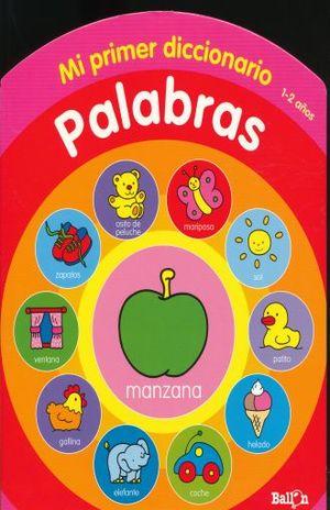PALABRAS. MI PRIMER DICCIONARIO / PD.