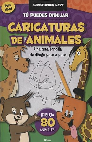 TU PUEDES DIBUJAR CARICATURAS DE ANIMALES. UNA GUIA SENCILLA DE DIBUJO PASO A PASO