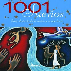 1001 SUEÑOS. GUIA ILUSTRADA DE LOS SUEÑOS Y SU SIGNIFICADO