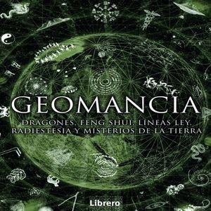 GEOMANCIA. DRAGONES FENG SHUI LINEAS LEY RADIESTESIA Y MISTERIOS DE LA TIERRA / PD.
