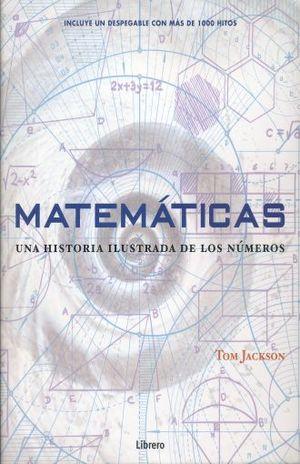 MATEMATICAS. UNA HISTORIA ILUSTRADA DE LOS NUMEROS / PD.