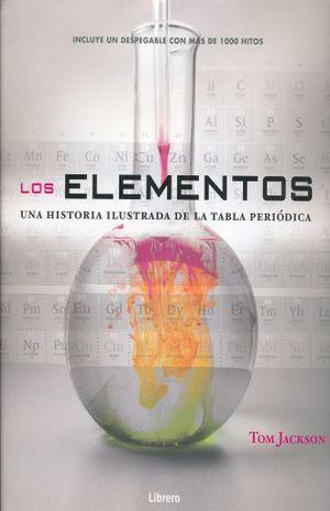 ELEMENTOS, LOS. UNA HISTORIA ILUSTRADA DE LA TABLA PERIODICA / PD.