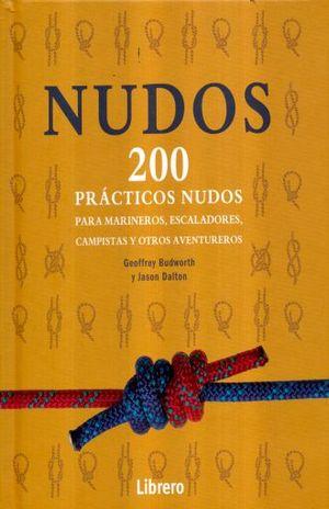 NUDOS. 200 PRACTICOS NUDOS PARA MARINEROS ESCALADORES CAMPISTAS Y OTROS AVENTUREROS / PD.