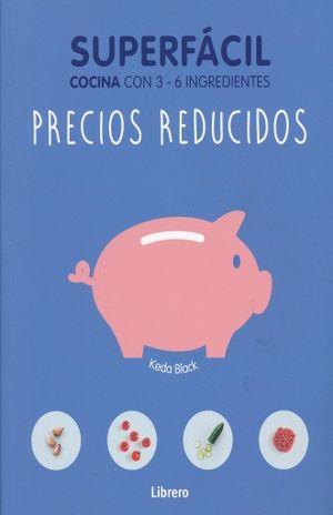 PRECIOS REDUCIDOS. SUPERFACIL COCINA CON 3 - 6 INGREDIENTES