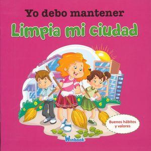 YO DEBO MANTENER LIMPIA MI CIUDAD / COL. CUENTOS PARA TODOS