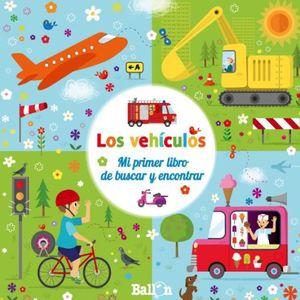VEHICULOS, LOS (MI PRIMER LIBRO DE BUSCAR Y ENCONTRAR) / PD.