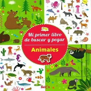 ANIMALES. MI PRIMER LIBRO DE BUSCAR Y PEGAR