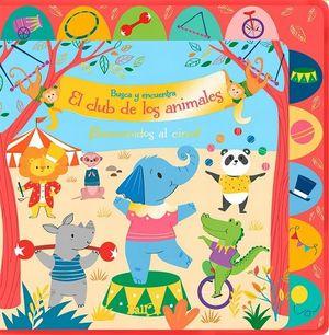 BUSCA Y ENCUENTRA. EL CLUB DE LOS ANIMALES BIENVENIDOS AL CIRCO / PD.