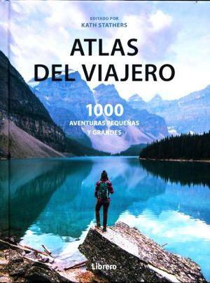 ATLAS DEL VIAJERO. 1000 AVENTURAS PEQUEÑAS Y GRANDES / PD.