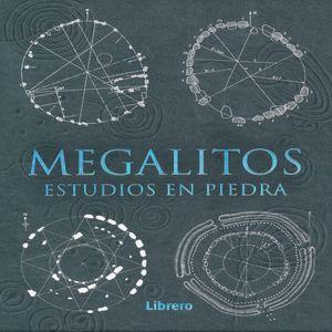 MEGALITOS. ESTUDIOS EN PIEDRA / PD.
