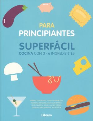 COCINA SUPERFACIL PARA PRINCIPIANTES. 3 6 INGREDIENTES