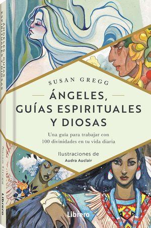 Ángeles, guías espirituales y diosas / pd.