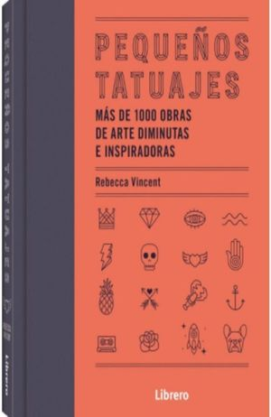 Pequeños tatuajes: más de 1000 obras de arte diminutas e inspiradoras