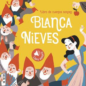 BLANCA NIEVES / PD. (LIBRO DE CUENTOS SONORO)