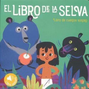 LIBRO DE LA SELVA, EL / PD. (LIBRO DE CUENTOS SONORO)
