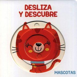 DESLIZA Y DESCUBRE. MASCOTAS / PD.