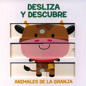DESLIZA Y DESCUBRE. ANIMALES DE LA GRANJA / PD.