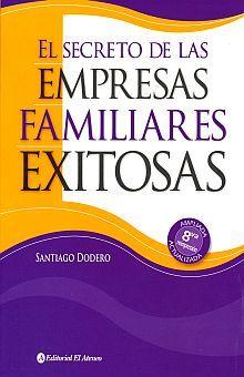 SECRETO DE LAS EMPRESAS FAMILIARES EXISTOSAS, EL / 2 ED.