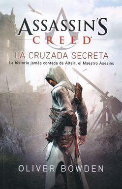 CRUZADA SECRETA, LA / ASSASSINS CREED LIBRO III