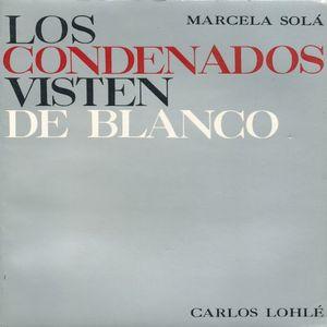 CONDENADOS VISTEN DE BLANCO, LOS