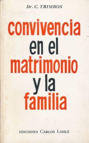 CONVIVENCIA EN EL MATRIMONIO Y LA FAMILIA