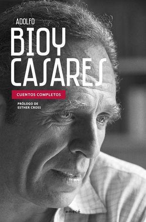 Cuentos completos. Adolfo Bioy Casares