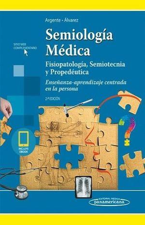 SEMIOLOGIA MEDICA / FISIOPATOLOGIA SEMIOTECNIA Y PROPEDEUTICA / ENSEÑANZA APRENDIZAJE CENTRADA EN LA PERSONA / 2 ED. / PD. / (INCLUYE SITIO WEB Y EBOOK)
