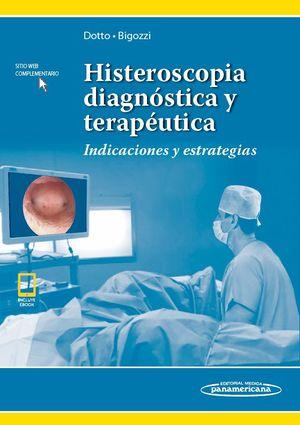 Histeroscopia diagnóstica y terapéutica. Indicaciones y estrategias (Incluye versión digital)