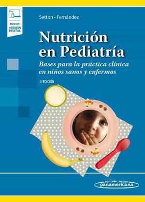 Nutrición en pediatría. Bases para la práctica clínica en niños sanos y enfermos / 2 ed. (Incluye versión digital)