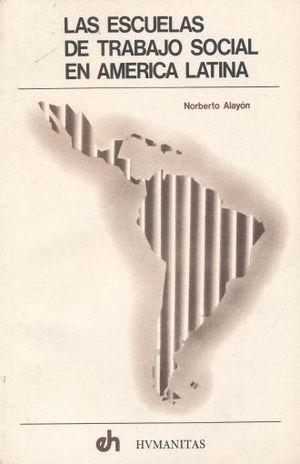 ESCUELAS DE TRABAJO SOCIAL EN AMERICA LATINA, LAS