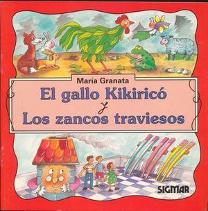 GALLO KIKIRICO, EL Y LOS ZANCOS TRAVIESOS. EN LETRA CURSIVA